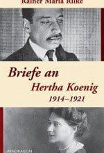 Rainer Maria Rilke: Briefe an Hertha Koenig