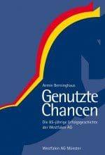"""""""Genutzte Chancen"""" – Buch über die Westfalen AG"""